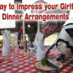 Amazing Way to Impress your Girlfriend with Dinner Arrangements