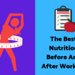 The Best Nutrition Before And After Workout