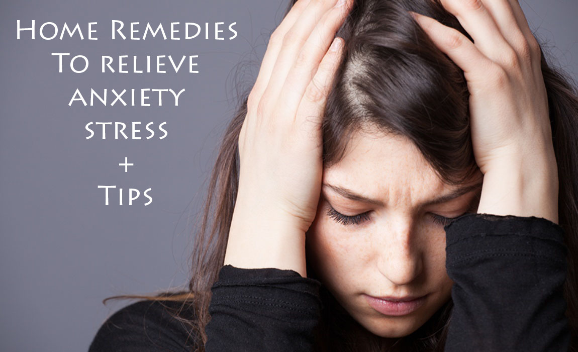 Home Remedies Tips for Anxiety and Stress